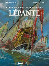Les Grandes batailles navales T5 : Lépante (0), bd chez Glénat de Delitte, Nardo, Burgazzoli