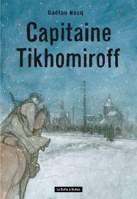 Capitaine Tikhomiroff, bd chez La boîte à bulles de Nocq