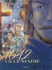1642 : Ville-Marie (0), bd chez Glénat de Tzara, Lapierre, Eid