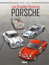 Les Grandes victoires Porsche T1 : 1952-1968 (0), bd chez Glénat de Bernard, Roussel