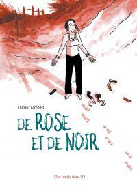 De Rose et de Noir : <span> Collectif</span> (0), bd chez Des ronds dans l'O de Lambert