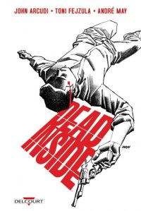 Dead Inside, comics chez Delcourt de Arcudi, Fejzula, May, Johnson