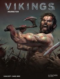Vikings T2 : Insurrection (0), comics chez Hachette de Scott, Indro, Enhart, Wahl