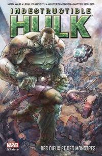 Indestructible Hulk T1 : Des Dieux et des monstres (0), comics chez Panini Comics de Waid, Simonson, Scalera, Yu, Alanguilan, Gho