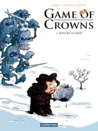 Game of crowns T1 : Winter is cold (0), bd chez Casterman de Lapuss', Baba, Tartuff