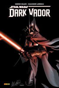 Dark Vador, comics chez Panini Comics de Gillen, Larroca, Delgado