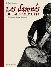 Les Damnés de la Commune, bd chez Delcourt de Meyssan, Collectif