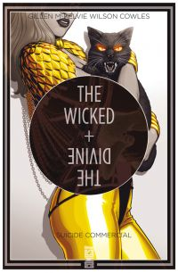 The Wicked + The Divine T3 : Suicide commercial (0), comics chez Glénat de Gillen, Hans, Brown, Graham, Del Duca, McKelvie, Lotay, Wilson