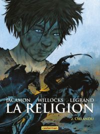 La Religion T2 : Orlandu (0), bd chez Casterman de Willocks, Legrand, Jacamon