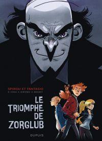 Spirou et Fantasio : Le triomphe de Zorglub (0), bd chez Dupuis de Bocquet, Cossu, Sentenac, Corgié