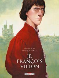 Je, François Villon, bd chez Delcourt de Critone, Casetti