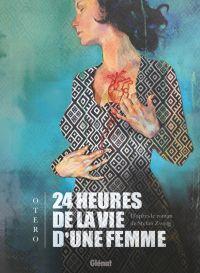 24 heures de la vie d'une femme, bd chez Glénat de Otéro, 1ver2anes