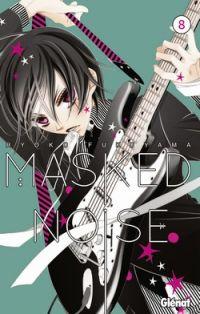 Masked noise T8, manga chez Glénat de Fukuyama