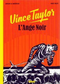Vince Taylor, L'Ange Noir, bd chez Glénat de Le Gouëfflec, Males