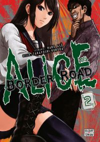Alice on border road T2, manga chez Delcourt Tonkam de Haro, Kuroda