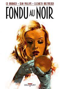 Fondu au Noir, comics chez Delcourt de Brubaker, Phillips, Breitweiser