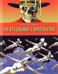 En attendant l'Apocalypse : Travaux choisis 1974-2014 (0), comics chez Tanibis de Kirchner