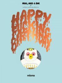 Megg, Mogg & Owl T4 : Happy Fucking Birthday (0), comics chez Misma de Hanselmann