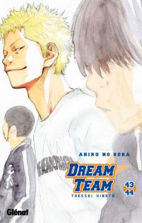 Dream team T43 : Volume 43-44 (0), manga chez Glénat de Hinata