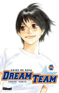 Dream team T45 : Volume 45-46 (0), manga chez Glénat de Hinata