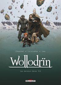 Wollodrïn T9 : Les derniers héros 1/2 (0), bd chez Delcourt de Chauvel, Lereculey, Lou