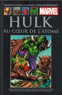Marvel Comics, la collection de référence T19 : Hulk : Au cœur de l'atome  (0), comics chez Hachette de Thomas, Mantlo, Gillis, Goodwin, Ellison, Wein, Trimpe, Buscema, Quality colors