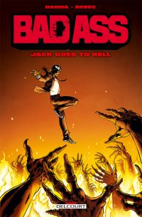Bad Ass : Jack goes to hell (0), comics chez Delcourt de Hanna, Redec, Bessadi, Georges