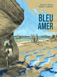 Bleu amer : Bleu amer (0), bd chez La boîte à bulles de Denné, Ladame