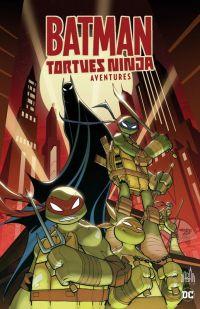 Batman & Les Tortues Ninja Aventures T1, comics chez Urban Comics de Manning, Sommariva, Galloway, Atkinson, Rauch, Ito, Herms