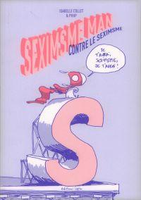 Seximsme Man contre le Seximsme, bd chez Editions Lapin de Collet, Phiip
