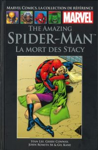 Marvel Comics, la collection de référence T17 : The Amazing Spider-Man - La mort des Stacy (0), comics chez Hachette de Conway, Lee, Kane, Romita Sr