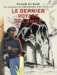 Théodore Poussin T13 : Le dernier voyage de l'Amok (0), bd chez Dupuis de Le Gall, le Gall
