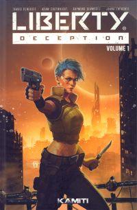 Liberty Deception T1, comics chez Kamiti de Vengroff, Cartwright, Bayley, de Lange, Lorimer, Bermudez, Otrakji, Lafuente, de Luca