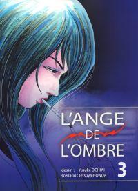 L'ange de l'ombre  T3, manga chez Komikku éditions de Honda, Ochiai