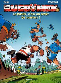 Les rugbymen T16 : Le rugby, c'est un sport de compact ! (0), bd chez Bamboo de Beka, Poupard, Cosson