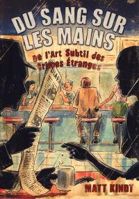 Du Sang Sur Les Mains : De l'art subtil des crimes étranges (0), comics chez Monsieur Toussaint Louverture de Kindt