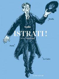 Istrati : Le vagabond (0), bd chez Actes Sud BD de Golo