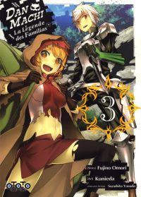 Dan Machi La légende des Familias T3, manga chez Ototo de Omori, Kunieda