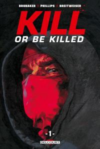 Kill or Be Killed T1, comics chez Delcourt de Brubaker, Phillips, Breitweiser