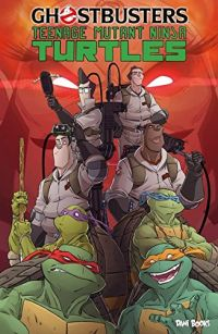 Teenage Mutant Ninja Turtles / Ghostbusters T1, comics chez Ed. Flamival de Burnham, Waltz, Schoening, Delgado