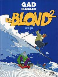 Le Blond T2, bd chez Michel Lafon de Elmaleh, Spoon