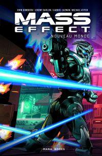 Mass Effect : Nouveau Monde, comics chez Mana Books de Barlow, Dombrow, Guzman, Atiyeh