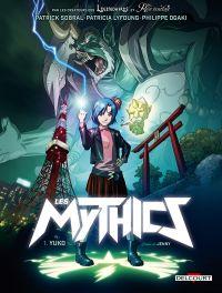 Mythics T1 : Yuko (0), bd chez Delcourt de Ogaki, Sobral, Lyfoung, Jenny, Mister Choco Man, Paillat, Duvivier