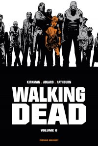 Walking Dead T6, comics chez Delcourt de Kirkman, Adlard, Rathburn