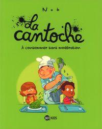 La Cantoche T3 : A consommer sans modération (0), bd chez BD Kids de Nob
