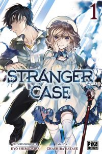 Stranger case T1, manga chez Pika de Katase, Shirodaira