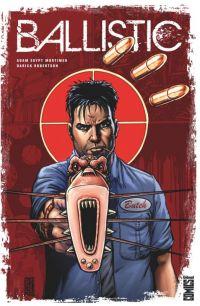 Ballistic, comics chez Glénat de Mortimer, Robertson