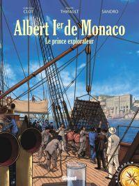 Albert 1er de Monaco : Le prince explorateur (0), bd chez Glénat de Thirault, Clot, Sandro, Trussardi