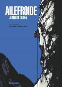 Ailefroide : Altitude 3954 (0), bd chez Casterman de Bocquet, Rochette