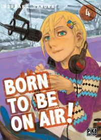 Born to be on air ! T4, manga chez Pika de Hiroaki